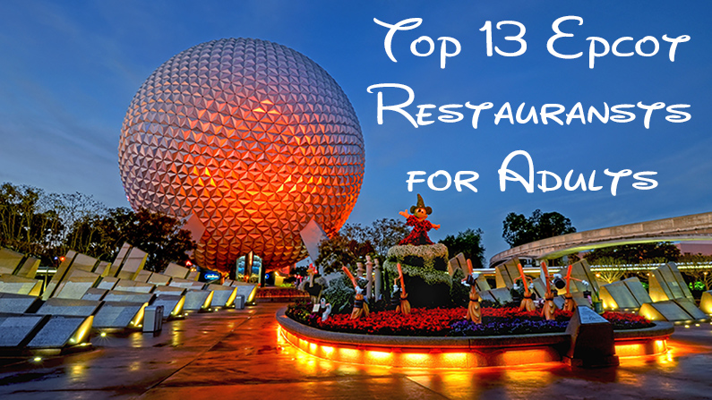Top 13 Best Epcot Restaurants for Adults