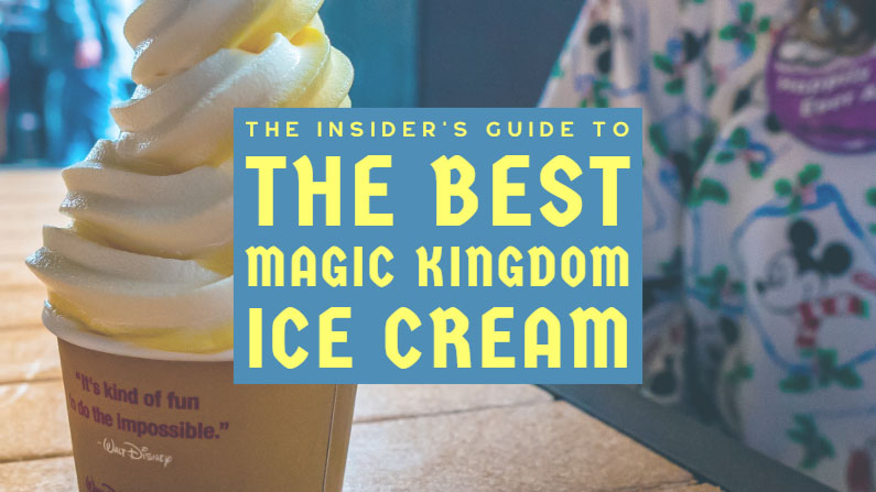 The 11 Best Magic Kingdom Ice Creams, Ranked
