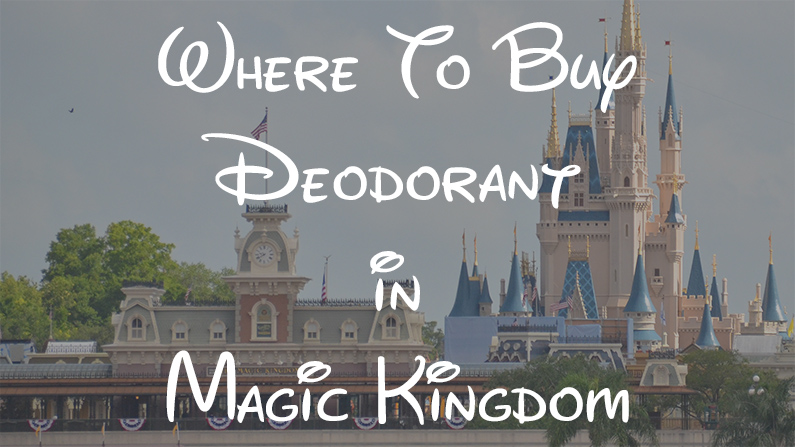Does Magic Kingdom Sell Deodorant? – Yes! Here's How to Find It