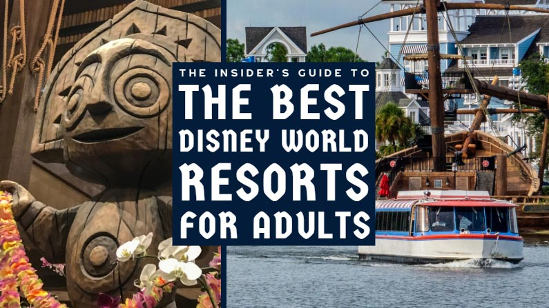 The Best Disney World Resorts for Adults