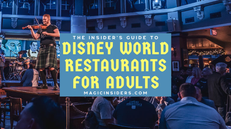The Insider's Guide to the Best Disney World Restaurants for Adults