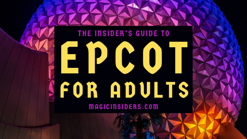 Epcot for Adults: The Insider's Guide