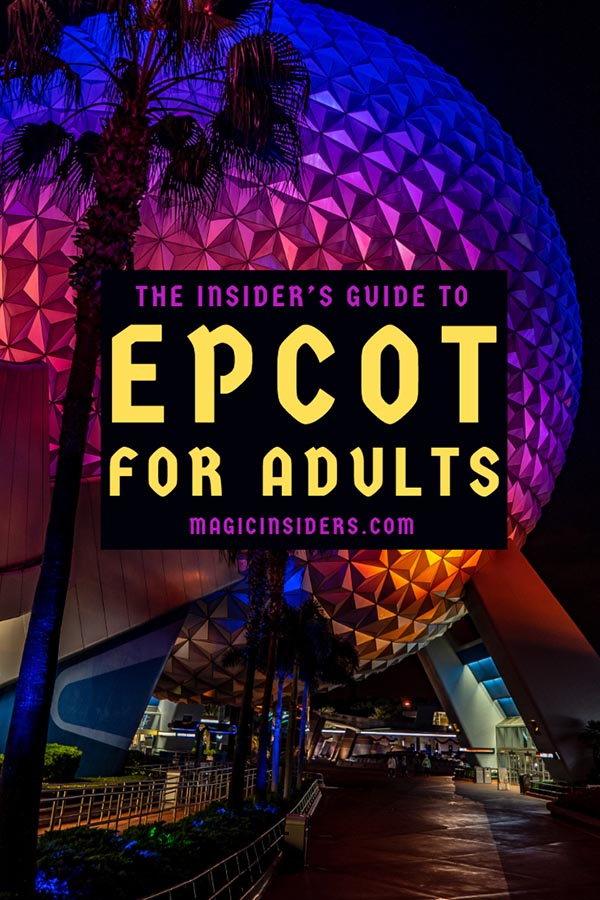 Epcot for Adults - The Insider's Guide