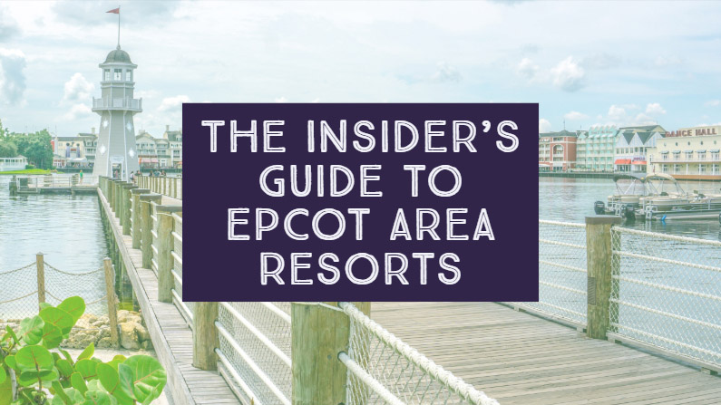 The Insider's Guide to the Best Epcot Resorts & Hotels