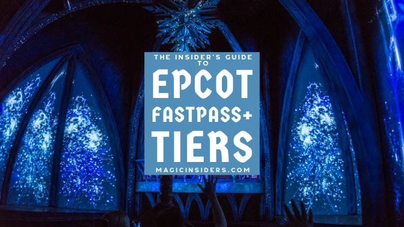 Epcot FastPass Tiers: The Ultimate Guide & Ranking