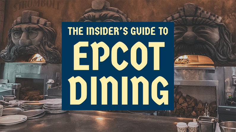Epcot Dining: The Ultimate Guide