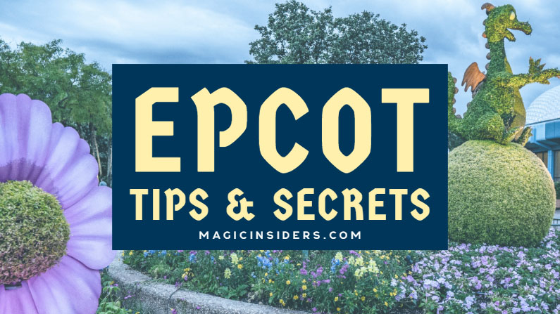 30 Epcot Tips & Secrets from Disney World Pros
