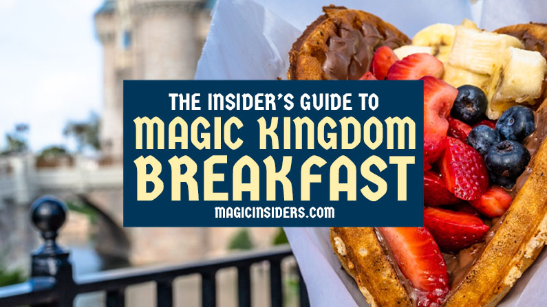Magic Kingdom Breakfast Guide