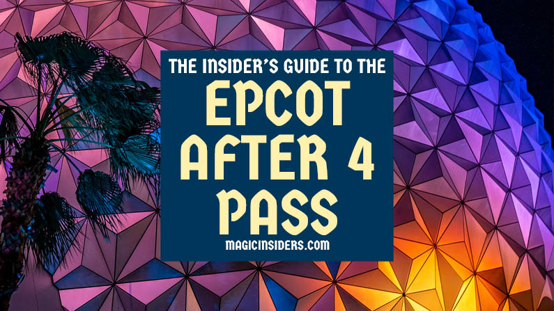 Epcot After 4 Pass: Is It Worth It?