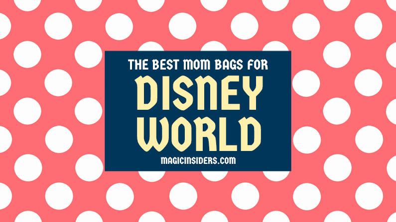 Best Mom Bags for Disney World