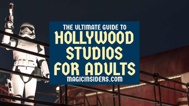 Hollywood Studios for Adults: The Ultimate Guide
